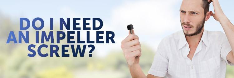 Do I need an impeller lock screw?