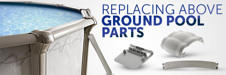Replacing Above Ground Pool Parts