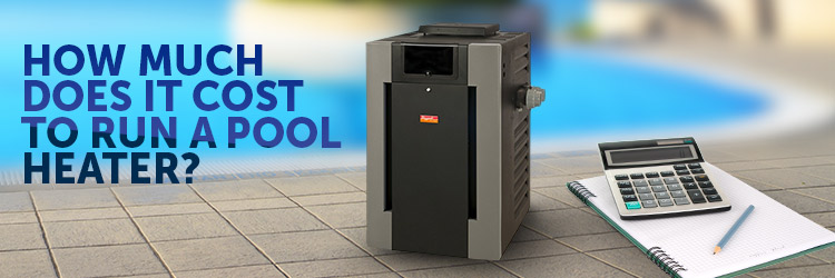 How Much Does It Cost To Run My Pool Heater Inyopools Com