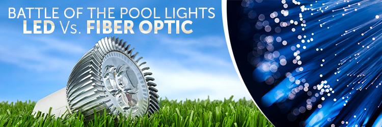 Battle Of The Pool Lights Led Vs Fiber Optic Inyopools Com
