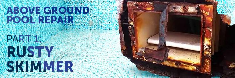 Above Ground Pool Rust Around Skimmer