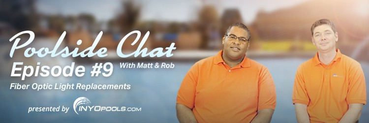 Poolside Chat Episode 9 - Fiber Optic Light Replacements