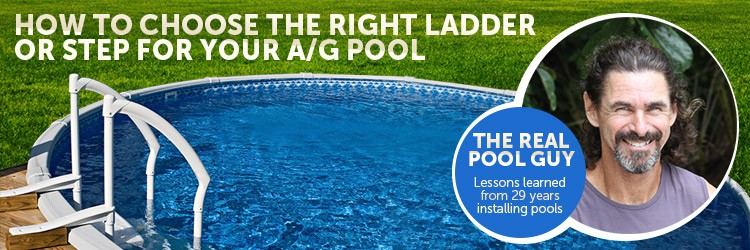 should i use an a frame ladder or steps for my above ground pool