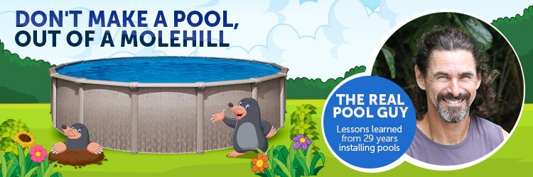 Moles and Above Ground Pools