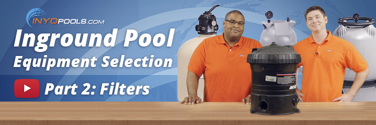 How To Select An Inground Pool Filter Inyopools Com