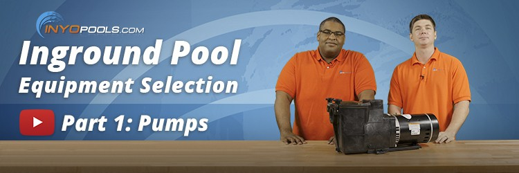 inground pool equipment selection series