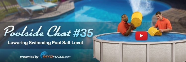 Poolside Chat Episode 35 Lowering Swimming Pool Salt