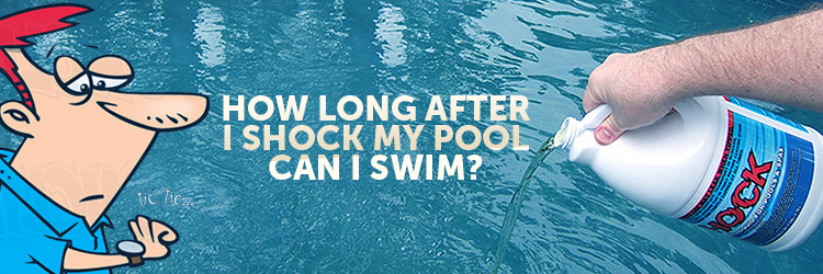 How Long After I Shock My Pool Can I Swim