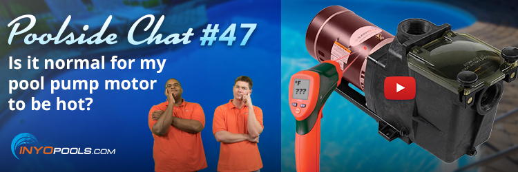 Poolside chat ep 47 is it normal for my pool pump motor for Pool pump motor hot not working