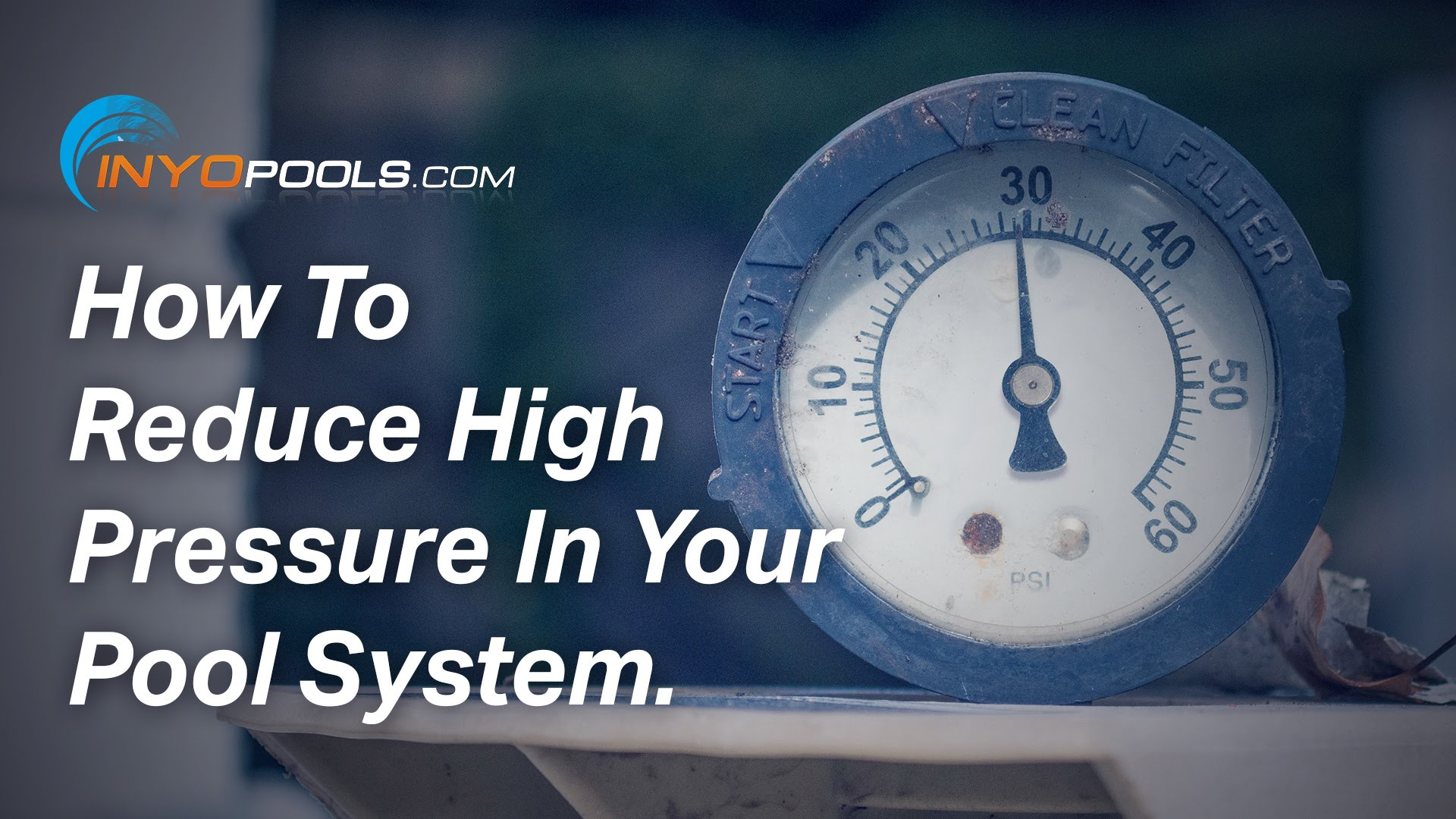 Reducing High Pressure In Your Pool System Inyopools Com
