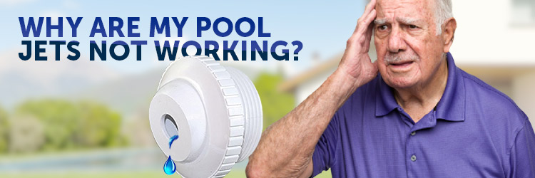 Why Are My Pool Jets Not Working?