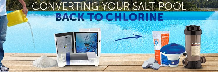 Converting a Salt Pool back to Traditional Chlorine
