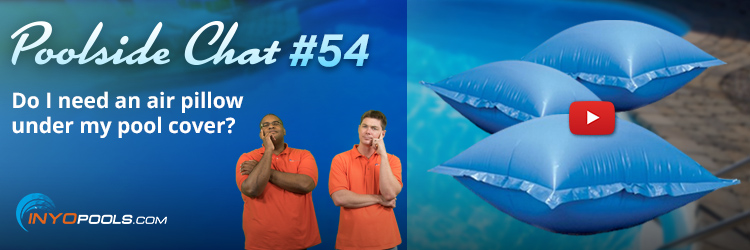 PSC Ep. 54: Do I need an air pillow under my pool cover ...