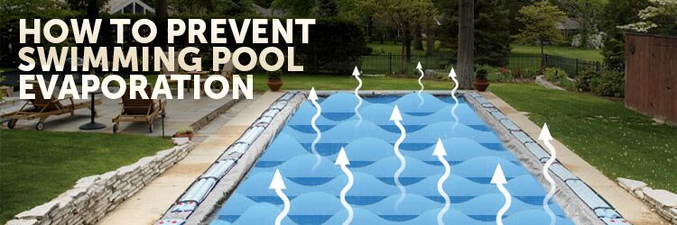 How To Prevent Swimming Pool Evaporation
