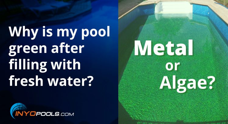 Why is my pool green after filling with fresh water?