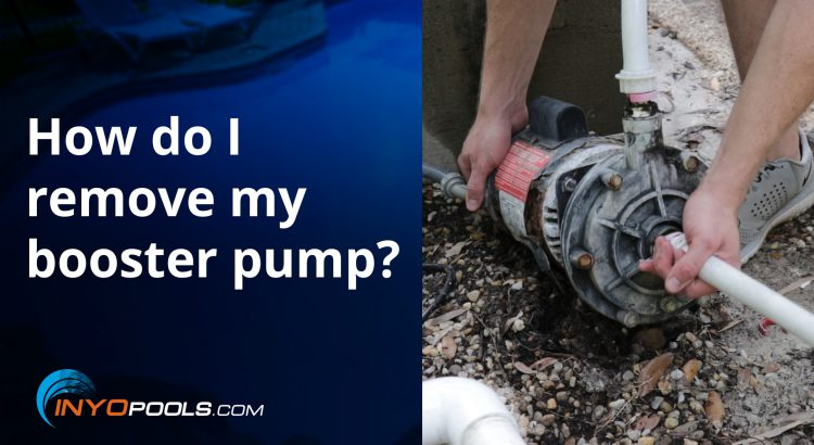 How do I remove my booster pump?