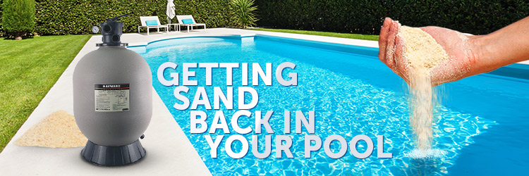 Getting Sand Back in your Pool?