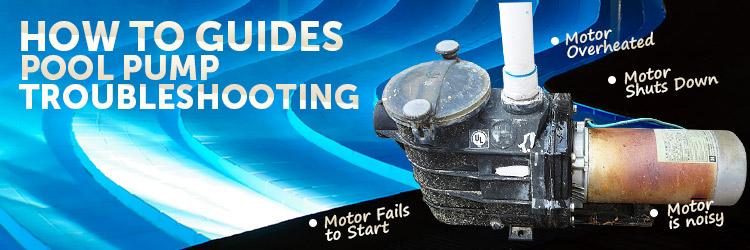 Pool pump motor answer guide for Pool pump motors troubleshooting