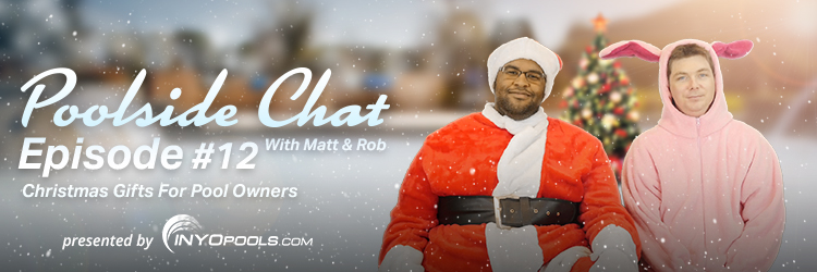 Video: Poolside Chat Episode #12 – Christmas Gifts For Pool Owners