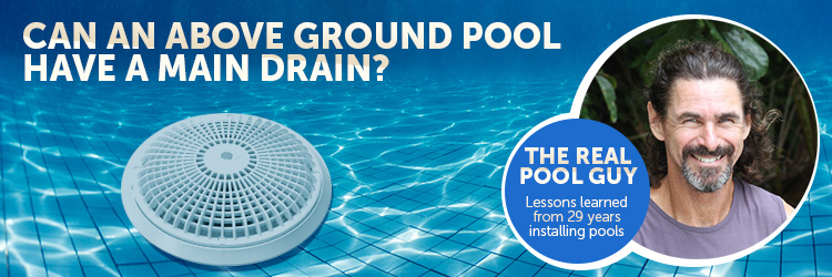 Main Drains in Above Ground Pools