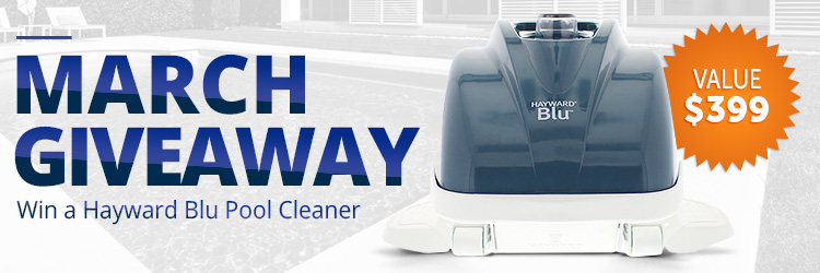 March Hayward Pool Cleaner Give Away