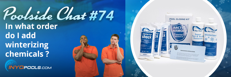 PSC Ep. 74: In what order do I add winterizing chemicals?