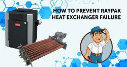 How to Prevent Raypak Heat Exchanger Failure