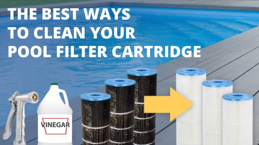 The Best Ways to Clean Your Pool Filter Cartridge