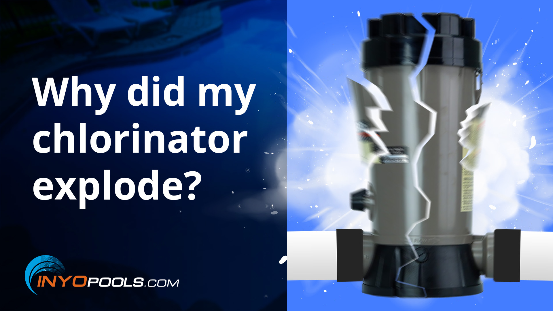PSC Ep. 95: Why did my chlorinator explode?