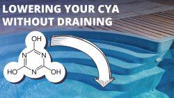 Lowering CYA without Draining Pool Water
